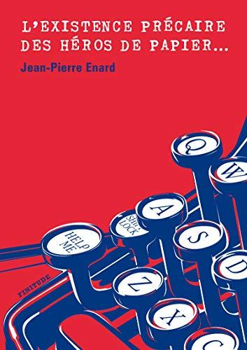Existence précaire des héros de papier (L'): Enard, Jean-Pierre
