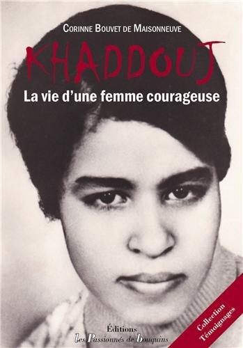 9782363510044: Khaddouj : La vie d'une femme courageuse