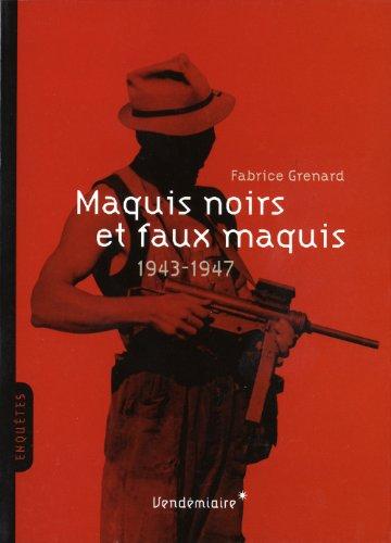 Maquis noirs et faux maquis: Grenard, Fabrice