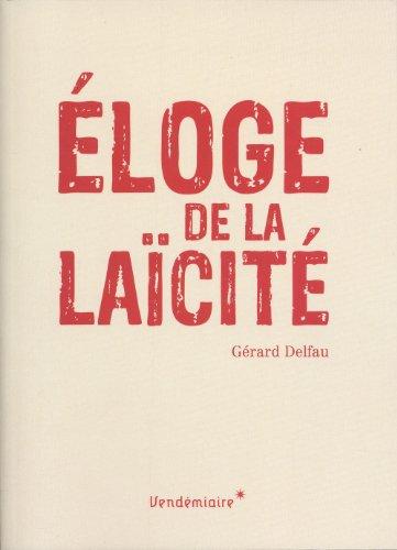 Eloge de la laïcité: Delfau, Gérard