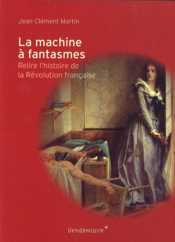 Machine à fantasmes (La): Martin, Jean-Cl�ment