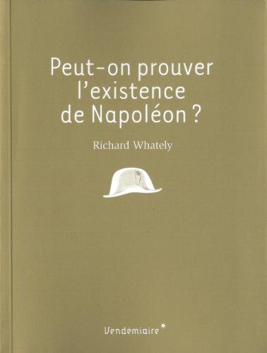Peut-on prouver l'existence de Napoléon?: Whately, Richard