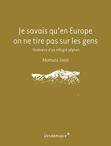 9782363580436: JE SAVAIS QU'EN EUROPE ON NE TIRE PAS SUR LES GENS (GENEALOGIES) (French Edition)