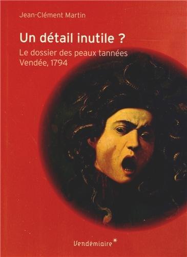 Un détail inutile?: Martin, Jean-Clément