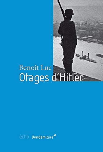 Otages d'Hitler: Luc, Beno�t