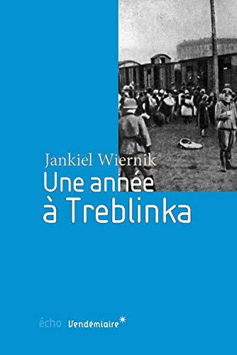 Une année à Tréblinka: Wiernik, Jankiel