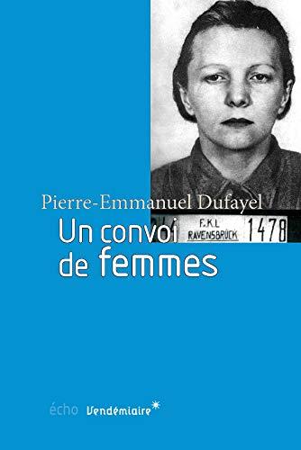 Un convoi de femmes: Dufayel, Pierre-Emmanuel