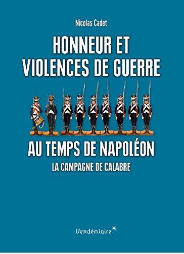 Honneur et violences de guerre au temps de Napoléon: Cadet, Nicolas
