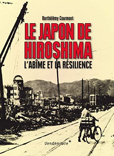 Japon de Hiroshima (Le): Courmont, Barth�l�my