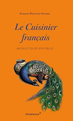 9782363581921: Le cuisinier français : 400 recettes du XVIIe siècle