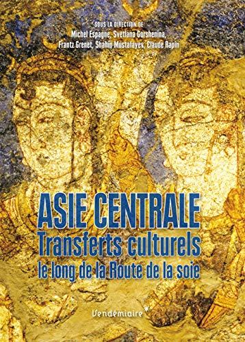 9782363581938: Asie centrale - Transferts culturels le long de la Route de la soie