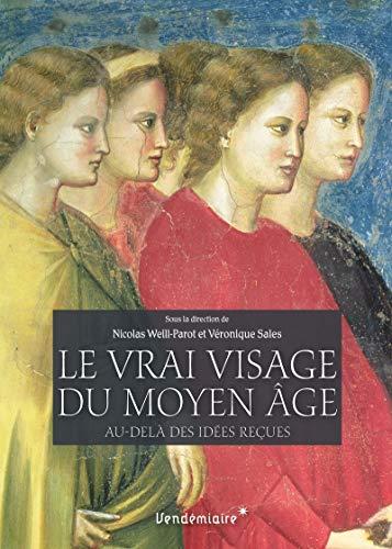 9782363582904: Le vrai visage du Moyen Age : Au-delà des idées reçues