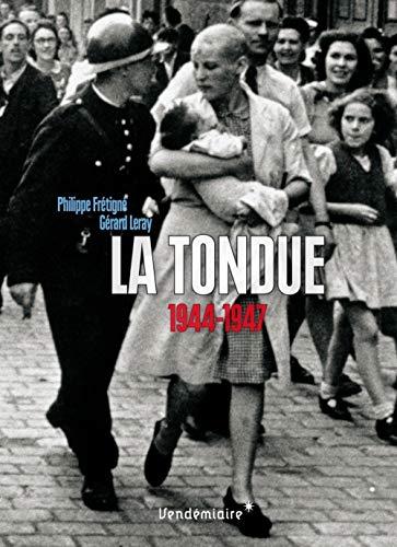 9782363583130: La tondue : 1944-1947