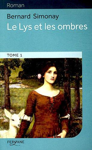 9782363600646: Le Lys et les ombres : Volume 1