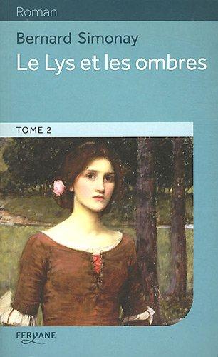 9782363600653: Le Lys et les ombres : Volume 2