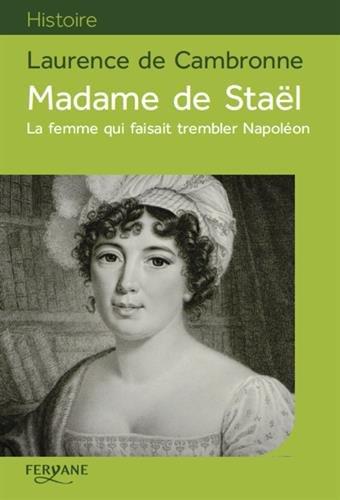 9782363603159: Madame de Staël : La femme qui faisait trembler Napoléon
