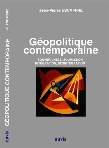 9782363670359: Géopolitique contemporaine - Souveraineté, soumission, intégration, désintégration