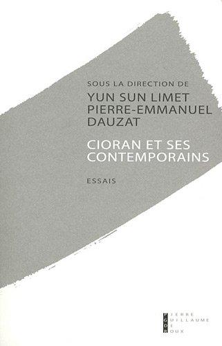 Cioran et ses contemporains: Pierre-Emmanuel Dauzat, Yun-Sun Limet