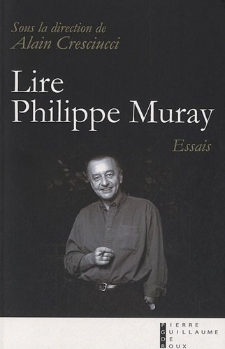 9782363710413: Lire Philippe Muray (French Edition)