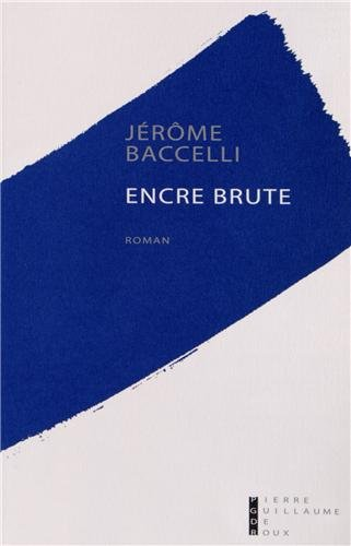 Encre brute (French Edition): Jerome Baccelli