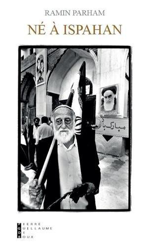 Né à Ispahan (French Edition): Ramin Parham