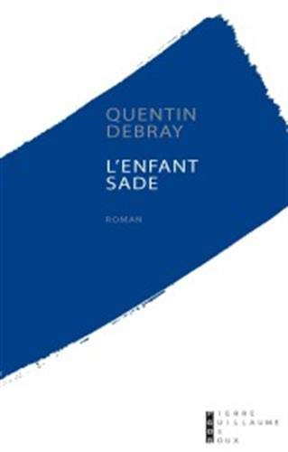 L'Enfant Sade (French Edition): Debray Quentin