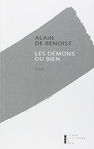 Les démons du bien: Alain de Benoist
