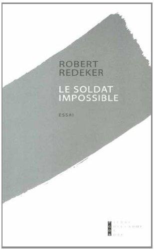 Le soldat impossible: Robert Redecker