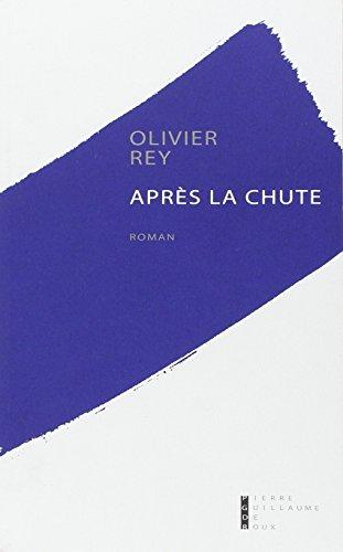 Apres la chute: Olivier Rey