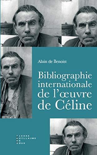 9782363711380: bibliographie internationale de l'oeuvre de Louis-Ferdinand Céline