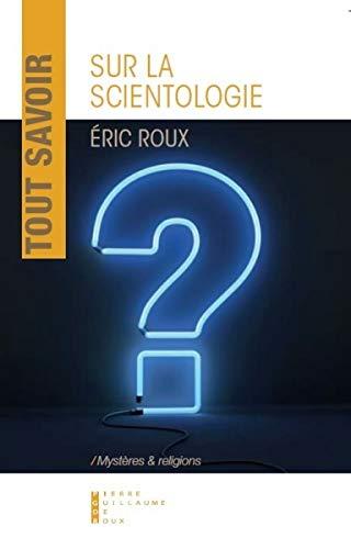 Tout savoir sur la scientologie: Eric Roux