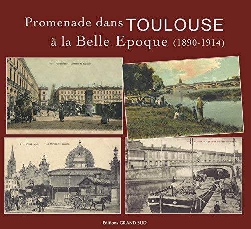 9782363780461: Promenade Dans Toulouse a la Belle Epoque (1890-1914)