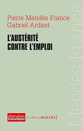 Austérité contre l'emploi (L'): Mendès France, Pierre