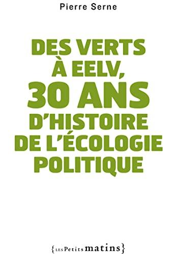 Des Verts à EELV, 30 ans d'histoire de l'écologie politique: Serne, Pierre