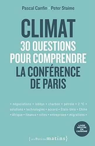9782363831729: Climat : 30 questions pour comprendre la conférence de Paris