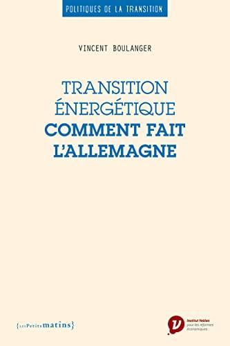 Transition énergétique: comment fait l'Allemagne: Boulanger, Vincent