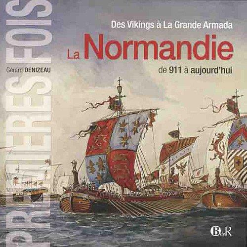 9782363890009: La Normandie de 911 à aujourd'hui : Des Vikings à La Grande Armada