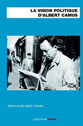 La vision politique d'Albert Camus.: CAMUS (Albert)]. CAMUS