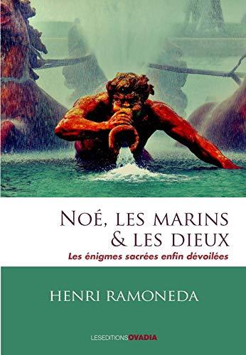 9782363921239: Noé, les marins & les dieux : Les énigmes sacrées enfin dévoilées