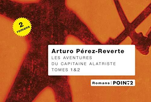 Aventures du capitaine Alatriste (Les), t. 01 & t. 02: Pérez-Reverte, Arturo