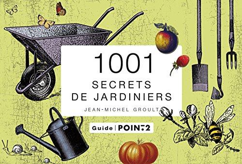 9782363941473: 1001 secrets de jardiniers