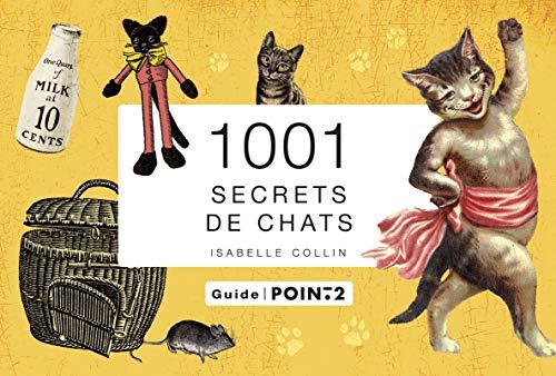 1001 secrets de chats: Collin, Isabelle