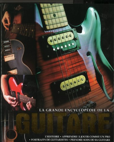 9782363960870: La Grande Encyclopedie de La Guitare