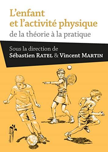 L'enfant et l'activite physique De la theorie a la pratique: Ratel Sebastien