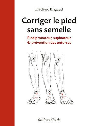 CORRIGER LE PIED SANS SEMELLE: BRIGAUD FREDERIC