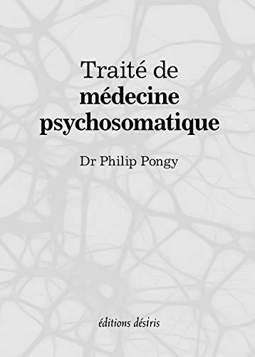 TRAITE DE MEDECINE PSYCHOSOMATIQUE: PONGY
