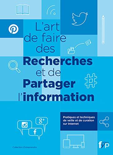 9782364051195: L'art de faire des recherches et de partager l'information