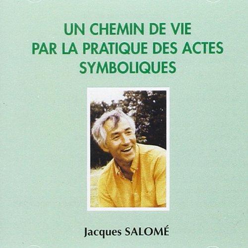 9782364062542: Un Chemin de Vie par la Pratique des Actes Symboliques