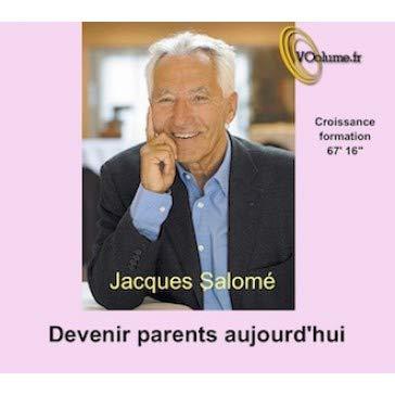 Devenir parents aujourd'hui: Jacques Salomé