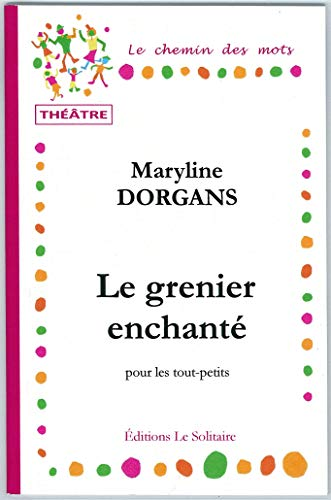 Le grenier enchanté: Maryline Dorgans